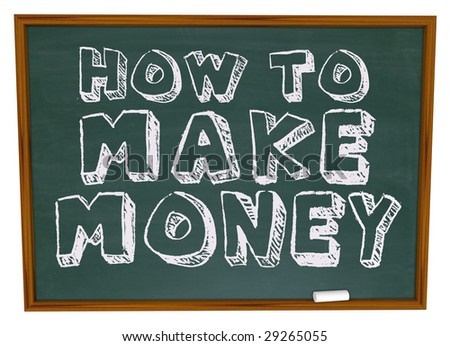 The words How to Make Money on a chalkboard