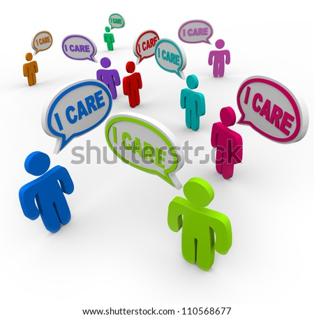 The words I Care spoken by many caring people who are supporters, friends and family expressing sympathy and empathy, worry and concern - stock photo