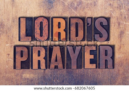the words lord's prayer concept ...