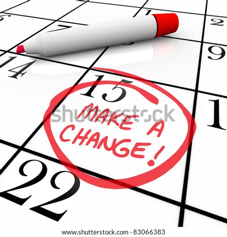 The words Make a Change circled on a calendar with a pen beside the written message reminder