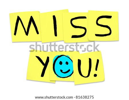 The words Miss You written on yellow sticky notes, illustrating the yearning and longing that one person feels for another when absent