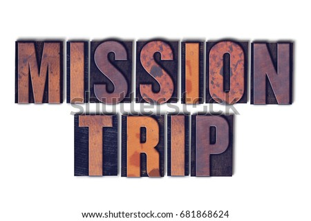 the words mission trip concept...