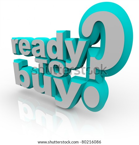 The words Ready to Buy and a question mark, asking if the customer has done enough research and homework on the purchase options in a transaction with a seller