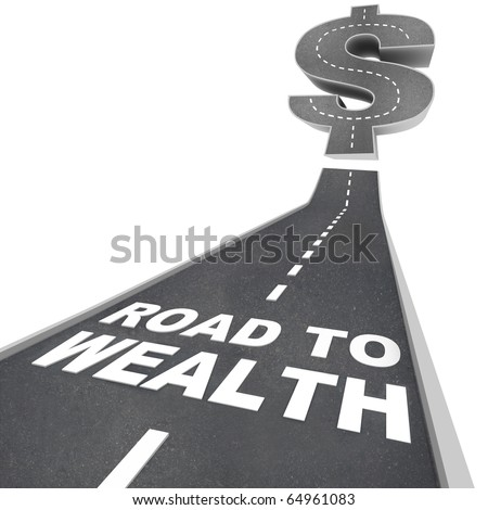 The words Road to Wealth in white letters on a street leading to a dollar sign