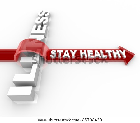 The words Stay Healthy jumping over the word Illness on a red arrow