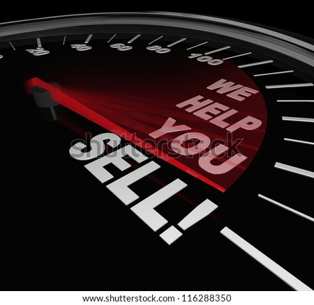 The words We Help You Sell on a speedometer dial with needle rising to represent successful sales thanks to a consultant or other expert offering advice or selling improvement service