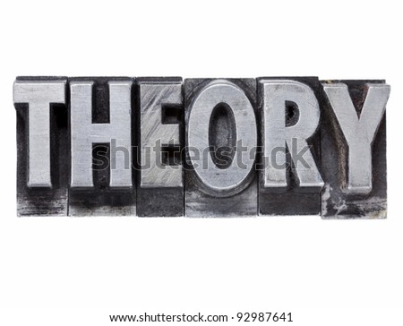 theory - isolated word in grunge vintage metal letterpress printing blocks