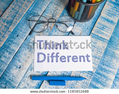 Think Different, business motivational inspirational quotes, words typography top view lettering concept