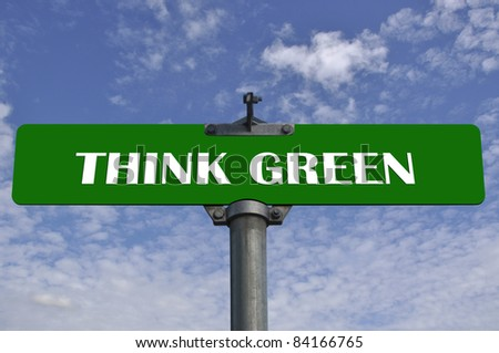 Think green road sign #84166765