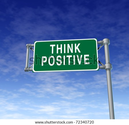 Think positive highway sign representing a successful business philosophy.