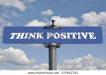 Think positive road sign