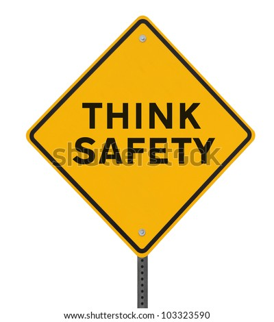 Think Safety� sign isolated on white with clipping path