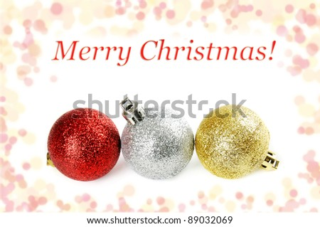Three christmas balls isolated on the white #89032069