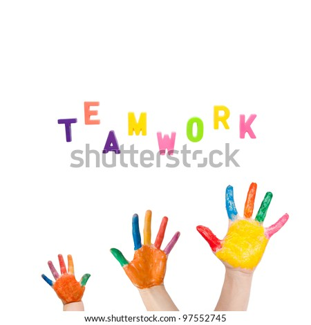 "Three colorful hands different sizes drawn to the word ""teamwork"". Symbol of friendship, unity, teamwork and harmony as logo. Isolated on white background with clipping path"