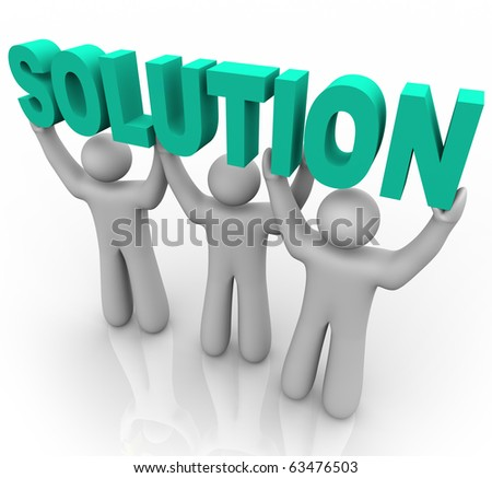 Three people join forces to lift the word Solution - stock photo