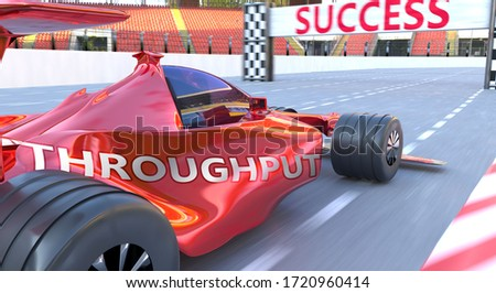 Throughput and success - pictured as word Throughput and a f1 car, to symbolize that Throughput can help achieving success and prosperity in life and business, 3d illustration
