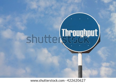 Throughput Sign
