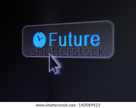 Time concept: pixelated words Future and Clock icon on button whis Arrow cursor on digital computer screen background, selected focus 3d render