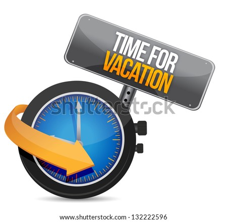 Time for a vacation watch sign illustration design over a white background