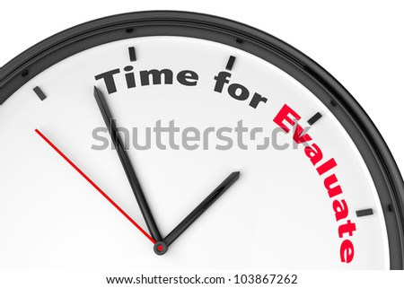 Time for Evaluate concept. Modern clock with sign on a white background