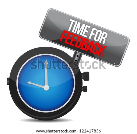 time for feedback concept illustration design over a white background
