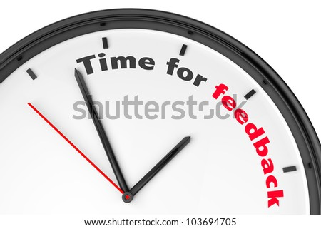 Time for Feedback concept. Modern clock with sign on a white background