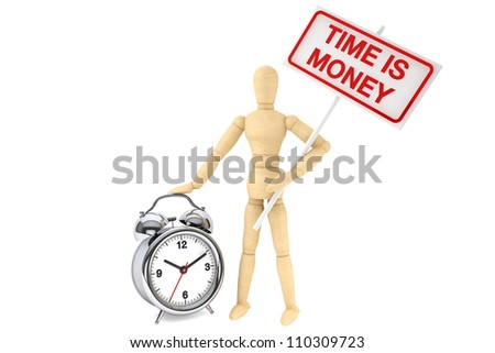 Time is Money Concept. Wooden Dummy with banner and alarm clock on the white background