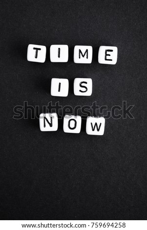 Time is now motivation phrase.  a series of minimalism phrases and words. #759694258