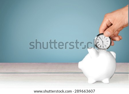 Time, Savings, Time is Money. #289663607