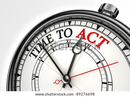 time to act concept clock closeup on white background with red and black words