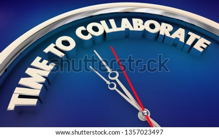 Time to Collaborate Clock Words 3d Illustration