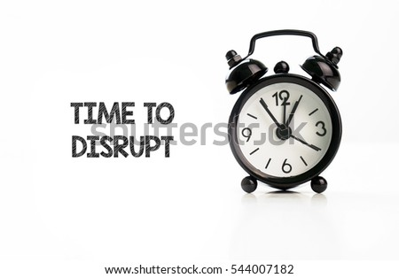 TIME TO DISRUPT #544007182