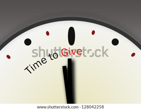 Time to give charity concept indicating be generous and rise to the occasion giving financial support to poor and needy. Christmas holiday giving.