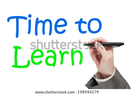Time to Learn concept hand written on white background