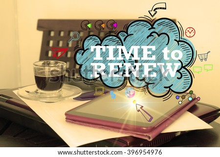 time to renew on the cloud over  tablet on office desk , business concept , business idea , strategy concept