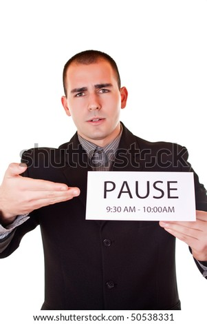 tired and angry businessman is asking for pause