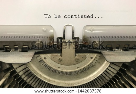 To Be Continued - typed words on a Vintage Typewriter