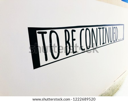 To be continued. Words in the wild. Words on the wall. #1222689520