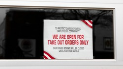 To protect our customers, employees and community we are open for take out orders only sign in window of restarant due to the Coronavirus COVID_19 pandemic shutdown orders.