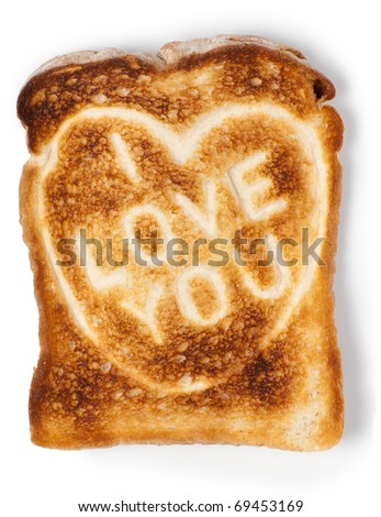 Toasted bread with I love you message. Isolated on white. Clipping path.