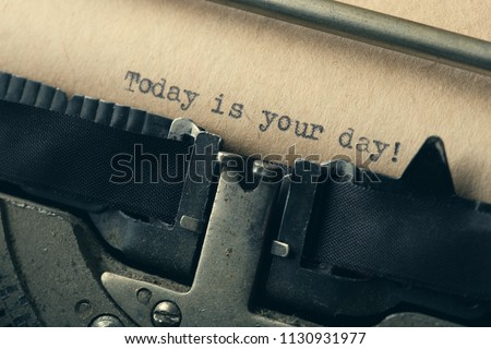 Today is your day - typed words on a Vintage Typewriter #1130931977