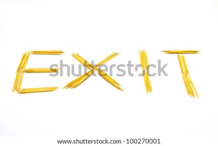 toothpicks lined in exit wording on white background