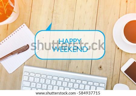 Top View Desk Concept : HAPPY WEEKEND