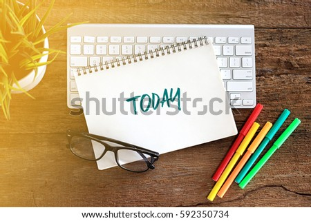 Top view notebook with keyboard concept writing TODAY #592350734