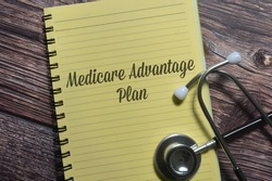 Top view stethoscope with Medicare Advantage Plan wording. Medical concept