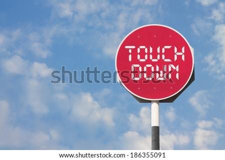 Touchdown Sign - Shutterstock ID 186355091