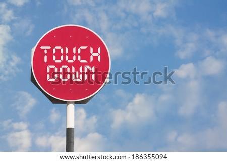 Touchdown Sign - Shutterstock ID 186355094