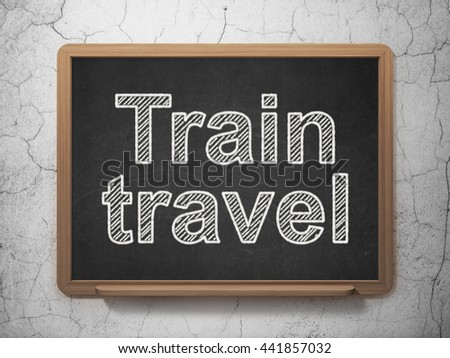 Tourism concept: text Train Travel on Black chalkboard on grunge wall background, 3D rendering #441857032