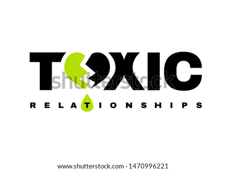 Toxic relationships sign. The illustration in green and black color. Communication, psychology and people behavior concept useful for heading, logotype, icon, symbol or poster design.