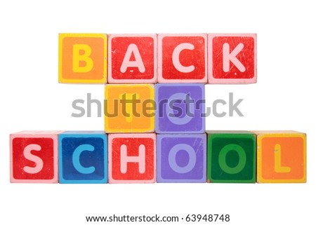 toy letters that spell back to school against a white background with clipping path